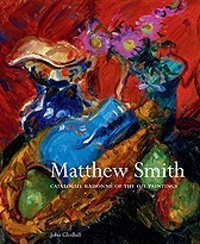 Matthew Smith: Catalogue Raisonne of the Oil Paintings